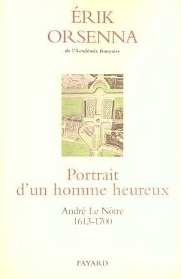 Couverture du livre : Portrait d'un homme heureux : André Le Nôtre, 1613-1700