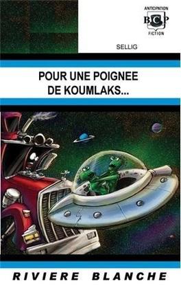 Couverture du livre : Pour une poignée de Koumlaks...