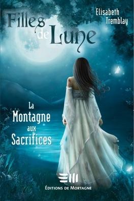 Couverture du livre : Filles de Lune, Tome 2 : La Montagne aux Sacrifices