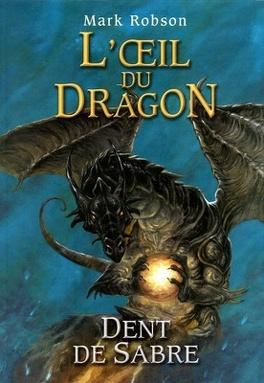 Couverture du livre : L'oeil du dragon, Tome 3 : Dents de sabre