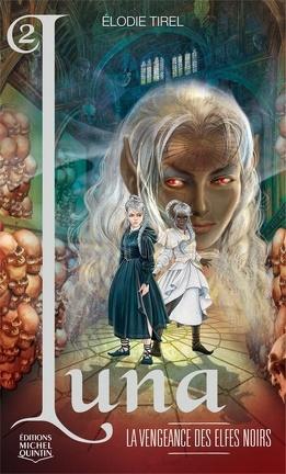 Couverture du livre : L'Elfe de lune, Tome 2 : La Vengeance des elfes noirs