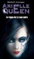 Arielle Queen, Tome 8 : Le Règne de la Lune Noire