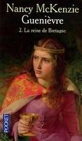 Guenièvre, tome 2 : La reine de Bretagne