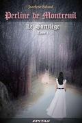Perline de Montreuil, tome 1 : Le Sortilège