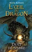 L'oeil du dragon, Tome 3 : Dents de sabre