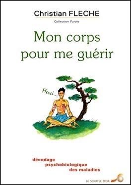 Mon Corps Pour Me Guerir Livre De Christian Fleche