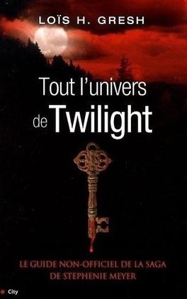 Couverture du livre : Twilight, Guide : Tout l'Univers de Twilight