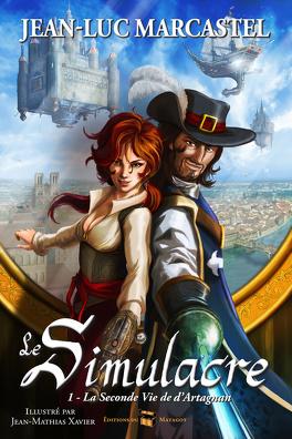 Couverture du livre : Le Simulacre, tome 1 : La seconde vie de d'Artagnan
