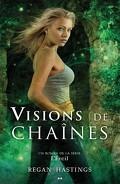 L'Éveil, Tome 3 : Visions de chaînes