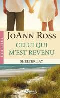 Shelter Bay, Tome 1 : Celui qui m'est revenu