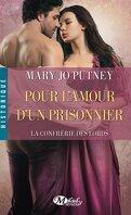 La Confrérie des Lords, Tome 4 : Pour l'Amour d'un Prisonnier