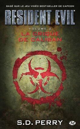 Couverture du livre : Resident Evil Tome 2: La crique de Caliban