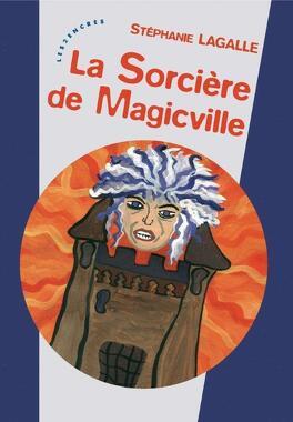 Couverture du livre : La sorcière de Magicville