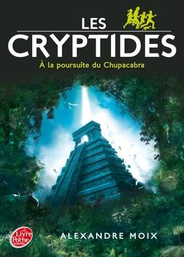Couverture du livre : Les Cryptides, tome 3 : À la poursuite du Chupacabra