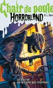 Chair de Poule, Horrorland, Tome 6 : Le Secret de la Salle aux Momies