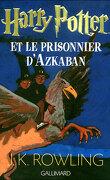 Harry Potter, Tome 3 : Harry Potter et le prisonnier d'Azkaban