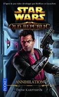 Star Wars - The Old Republic, Tome 4 : Annihilation