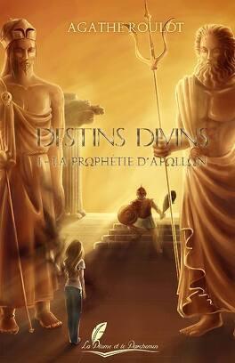 Couverture du livre : Destins Divins, Tome 1: La Prophétie d'Apollon