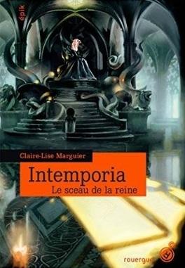Couverture du livre : Intemporia, Tome 1 : Le sceau de la reine