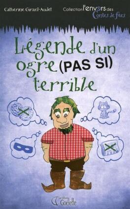 Couverture du livre : Légende d'un ogre (pas si) terrible