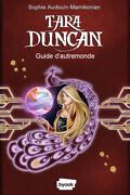 Tara Duncan : Guide d'AutreMonde