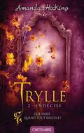 Trilogie des Trylles, Tome 2 : Indécise