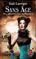 Le Protectorat de l'Ombrelle, une Aventure d'Alexia Tarabotti, Tome 5 : Sans Âge