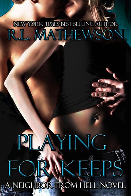Couverture du livre : Playing for keeps (Neighbor from Hell #1)