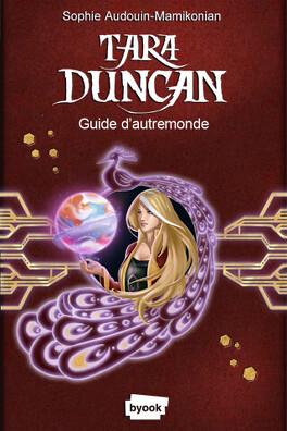 Couverture du livre : Tara Duncan : Guide d'AutreMonde