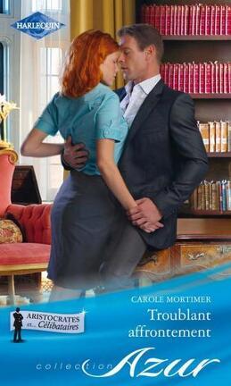 Couverture du livre : Aristocrates et... Célibataires, Tome 3 : Troublant affrontement