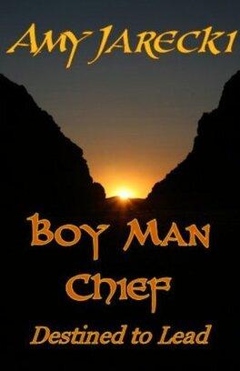 Couverture du livre : Boy Man Chief