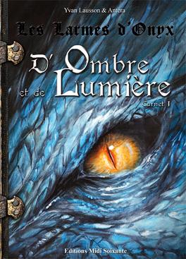 Couverture du livre : D'ombre et de Lumière: carnet 1