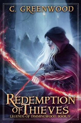 Couverture du livre : Legends of Dimmingwood, Tome 4 : Redemption of Thieves