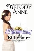 Billionaire Bachelors, Tome 5 : Blackmailing the Billionaire