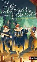 Les médecins ridicules: En coulisse avec Molière