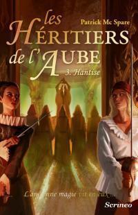 Couverture du livre : Les Héritiers de l'aube, tome 3 : Hantise