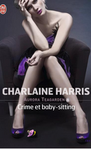 Aurora Teagarden, Tome 6 : Crime et baby-sitting