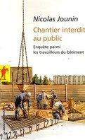 Chantier interdit au public : Enquête parmi les travailleurs du bâtiment