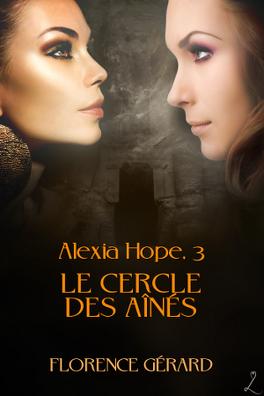 Couverture du livre : Alexia Hope, Tome 3 : Le Cercle des aînés