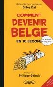 Comment devenir belge en 10 leçons (ou le rester si vous l'êtes déjà)
