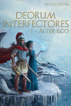 couverture Deorum Interfectores, tome 1 : Alter Ego