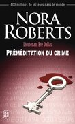 Lieutenant Eve Dallas, Tome 36 : Préméditation du crime