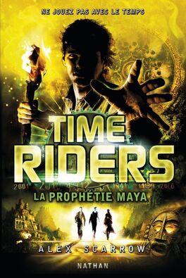 Couverture du livre : Time Riders, Tome 8 : La prophétie Maya