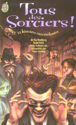 Couverture du livre : Tous des sorciers, 11 histoires ensorcelantes