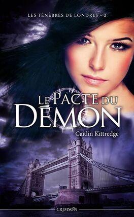 Couverture du livre : Les Ténèbres de Londres, tome 2 : Le Pacte du Démon
