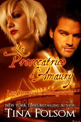 Couverture du livre : Les Vampires Scanguards, Tome 2 : La Provocatrice d'Amaury