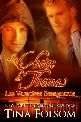 Couverture du livre : Les Vampires Scanguards, Tome 8 : Le Choix de Thomas
