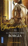 Francesca, Tome 2 : La Trahison des Borgia