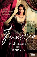 Francesca, Tome 3 : Maîtresse de Borgia