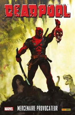Couverture du livre : Deadpool, Tome 6 : Mercenaire provocateur